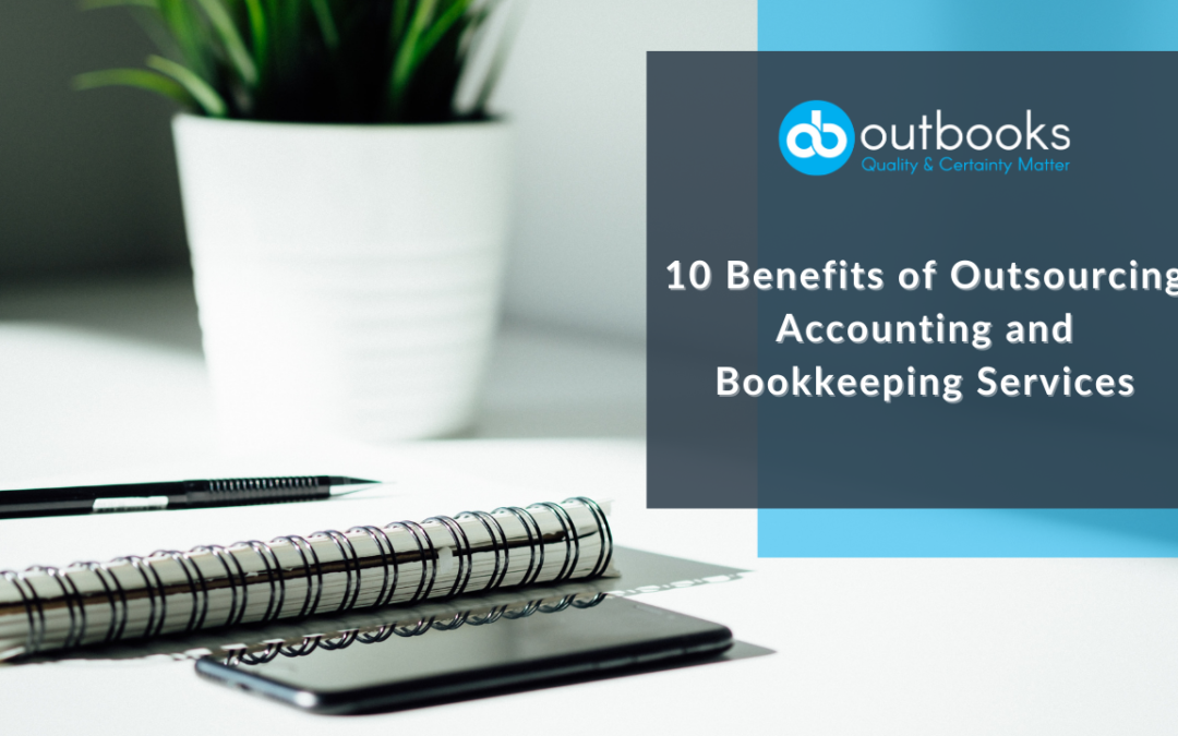 10 Benefits Accounting and Bookkeeping Outsourcing Services