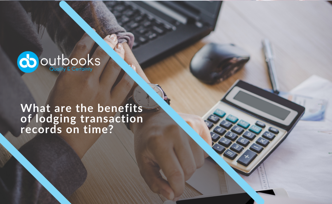 What are the benefits of lodging transaction records on time?