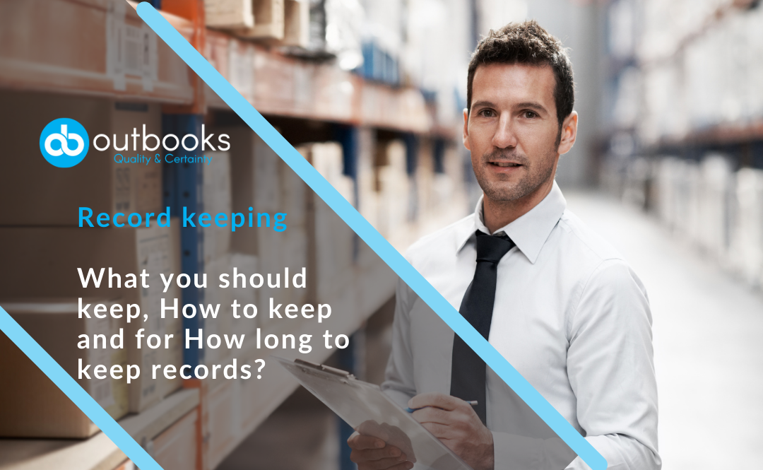 Record keeping: What you should keep, How to keep and for How long to keep records?