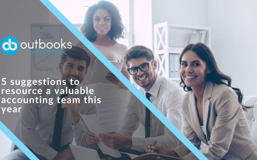 5 suggestions to resource a valuable accounting team this year