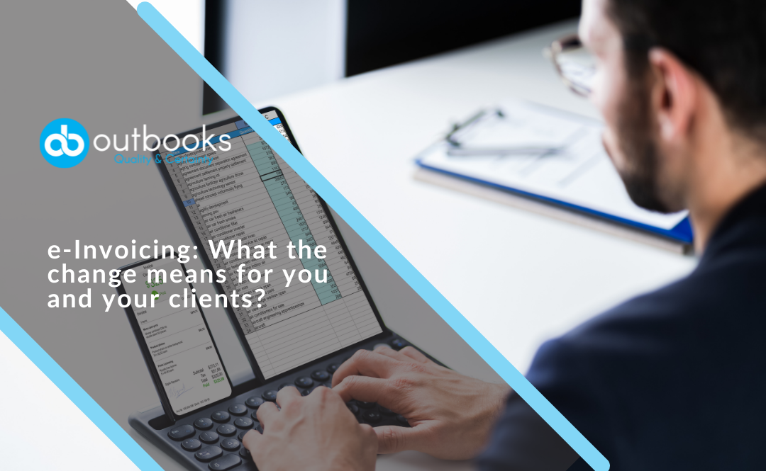 e-Invoicing: What the change means for you and your clients?